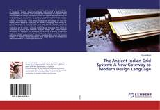 Bookcover of The Ancient Indian Grid System: A New Gateway to Modern Design Language