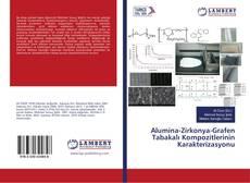 Bookcover of Alumina-Zirkonya-Grafen Tabakalı Kompozitlerinin Karakterizasyonu