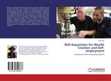 Bookcover of Skill Acquisition for Wealth Creation and Self-employment