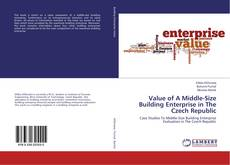 Bookcover of Value of A Middle-Size Building Enterprise in The Czech Republic