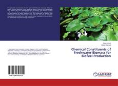 Chemical Constituents of Freshwater Biomass for Biofuel Production的封面