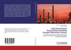Bookcover of Industrial Project Procurement Utilizing Analytic Hierarchy Process