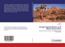 Portada del libro de Image Segmentation and Mesh Generation