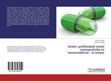 Buchcover von Green synthesized metal nanoparticles as nanomedicine - A review