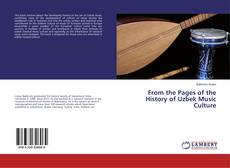 Bookcover of From the Pages of the History of Uzbek Music Culture