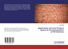 Portada del libro de Application of Inner Product Spaces & Characterization of PD Matrices