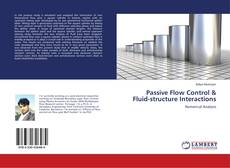 Bookcover of Passive Flow Control & Fluid-structure Interactions