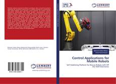 Bookcover of Control Applications for Mobile Robots