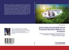 Buchcover von Enhancing Sustainable Rural Financial Services Delivery in Tanzania