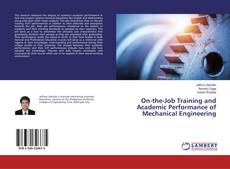 Bookcover of On-the-Job Training and Academic Performance of Mechanical Engineering