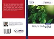 Türkiye'de Vakıfların Dünü Bugünü kitap kapağı