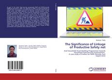 Bookcover of The Significance of Linkage of Productive Safety net