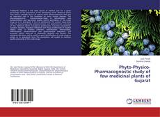 Buchcover von Phyto-Physico-Pharmacognostic study of few medicinal plants of Gujarat