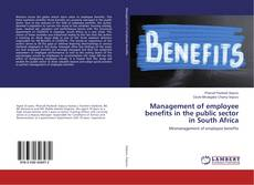 Bookcover of Management of employee benefits in the public sector in South Africa