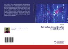 Bookcover of Fair Value Accounting for Selected Assets