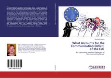 Bookcover of What Accounts for the Communication Deficit of the EU?