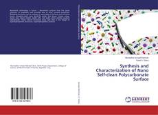 Bookcover of Synthesis and Characterization of Nano Self-clean Polycarbonate Surface