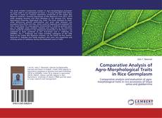 Comparative Analysis of Agro-Morphological Traits in Rice Germplasm kitap kapağı