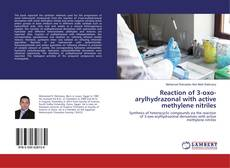 Bookcover of Reaction of 3-oxo-arylhydrazonal with active methylene nitriles