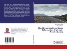 Copertina di Fluid Dynamics Based Large Deformation Analysis in Geomechanics