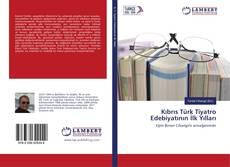 Portada del libro de Kıbrıs Türk Tiyatro Edebiyatının İlk Yılları