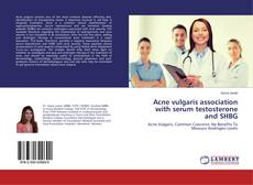 Portada del libro de Acne vulgaris association with serum testosterone and SHBG