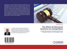 Bookcover of The Effect of Electronic Auctions on Competition