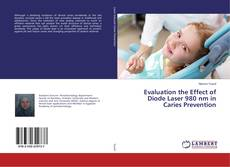 Bookcover of Evaluation the Effect of Diode Laser 980 nm in Caries Prevention