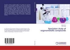 Speciation study of organometallic compounds的封面