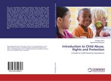 Couverture de Introduction to Child Abuse, Rights and Protection