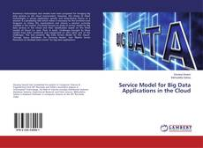 Bookcover of Service Model for Big Data Applications in the Cloud