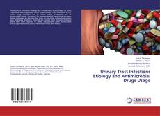 Urinary Tract Infections Etiology and Antimicrobial Drugs Usage kitap kapağı