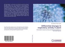 Bookcover of Differential changes in respiratory activity in plant