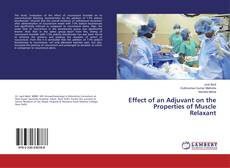 Buchcover von Effect of an Adjuvant on the Properties of Muscle Relaxant