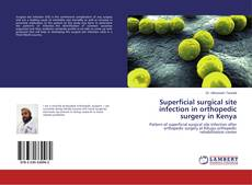 Superficial surgical site infection in orthopedic surgery in Kenya的封面
