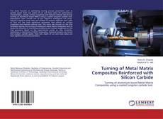 Turning of Metal Matrix Composites Reinforced with Silicon Carbide的封面