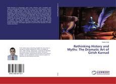 Обложка Rethinking History and Myths: The Dramatic Art of Girish Karnad