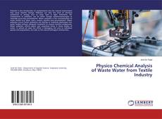 Couverture de Physico Chemical Analysis of Waste Water from Textile Industry