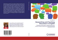 Bookcover of Researching and Teaching Discussion in English