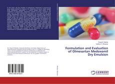 Copertina di Formulation and Evaluation of Olmesartan Medoxomil Dry Emulsion