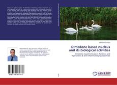 Copertina di Dimedone based nucleus and its biological activities
