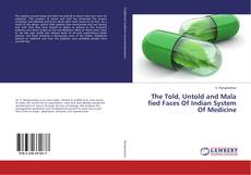 Copertina di The Told, Untold and Mala fied Faces Of Indian System Of Medicine