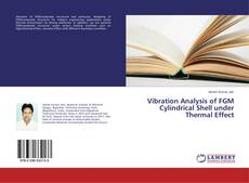 Borítókép a  Vibration Analysis of FGM Cylindrical Shell under Thermal Effect - hoz