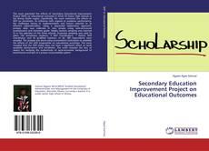 Capa do livro de Secondary Education Improvement Project on Educational Outcomes