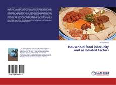 Bookcover of Household food insecurity and associated factors
