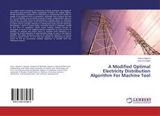 Bookcover of A Modified Optimal Electricity Distribution Algorithm For Machine Tool