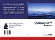 Bookcover of Investigation of Clinical assessment practices of Educators