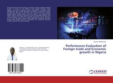Bookcover of Performance Evaluation of Foreign trade and Economic growth in Nigeria