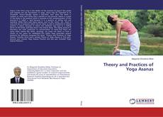 Theory and Practices of Yoga Asanas的封面