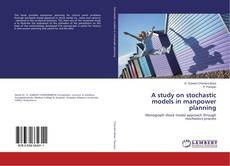 Bookcover of A study on stochastic models in manpower planning